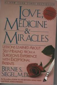 image of LOVE, MEDICINE AND MIRACLES: LESSONS LEARNED ABOUT SELF-HEALING FROM A  SURGEON'S EXPERIENCE WITH EXCEPTIONAL PATIENTS
