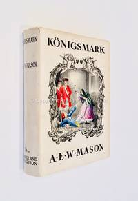 Konigsmark by A.E.W. Mason - 1st Edition 1st Printing - 1938 - from Brought to Book Ltd (SKU: 003469)