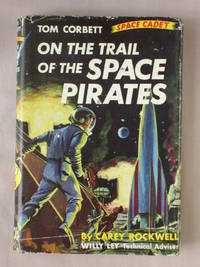 On the Trail of the Space Pirates: Tom Corbett, Space Cadet Book 3