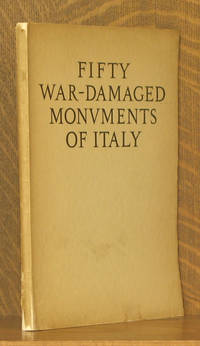 FIFTY WAR-DAMAGED MONUMENTS OF ITALY