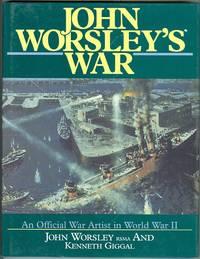 image of JOHN WORSLEY'S WAR.  AN OFFICIAL WAR ARTIST IN WORLD WAR II.