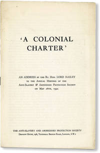 """A Colonial Charter"": An Address by the Rt. Hon. Lord Hailey to the Annual Meeting of the Anti-Slavery & Aborigines Protection Society on May 28th, 1942"