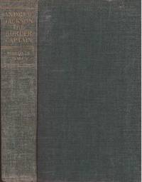 ANDREW JACKSON; The Border Captain by  Marquis James - Hardcover - 1940 - from High-Lonesome Books and Biblio.com