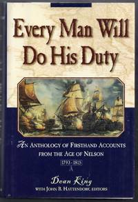 Every Man Will Do His Duty.  An Anthology of Firsthand Accounts from the Age of Nelson