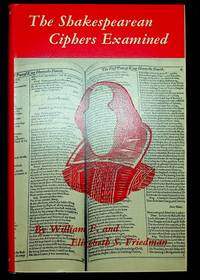 The Shakespearean Ciphers Examined: An Analysis of Cryptographic Systems Used as Evidence That...