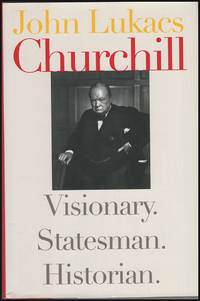 Churchill: Visionary. Statesman. Historian by  John Lukacs - Hardcover - 2002 - from Diatrope Books and Biblio.co.uk