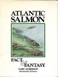 Atlantic Salmon: Fact & Fantasy