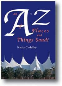 An A - Z of Places and Things Saudi