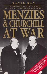 Menzies & Churchill at War a revealing Account of the 1941 Struggle for Power