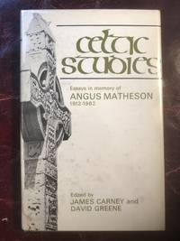 Celtic Studies: Essays in Memory of Angus Matheson, 1912-1962