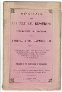 MINNESOTA: her agricultural resources, commercial advantages, and manufacturing capabilities ... Published by the State Board of Immigration