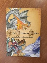 THE PRINCESS TALES INCLUDING A DEVOTED FRIEND