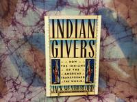Indian Givers: by  Jack Weatherford - Paperback - 1988 - from Lifeways Books & Gifts and Biblio.com