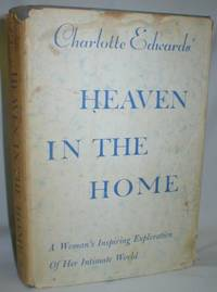 image of Heaven in the Home; A Woman's Inspiring Exploration of Her Intimate World
