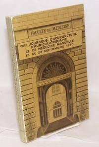 Actes des VIIe Journees d'Acupuncture d'Auriculotherapie ed de Medicine Manuelle. 15 au 20 Septembre 1970