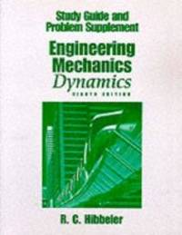 Engineering Mechanics Dynamics: Study Guide and Problem Supplement
