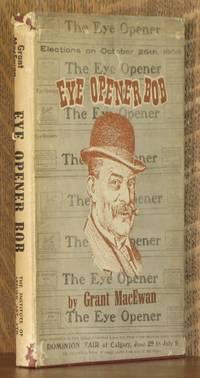 image of EYE OPENER BOB, THE STORY OF BOB EDWARDS