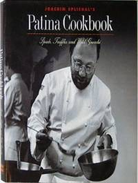 Patina Cookbook: Spuds, Truffles and Wild Gnocchi (Great Chefs, Great Restaurants S.)
