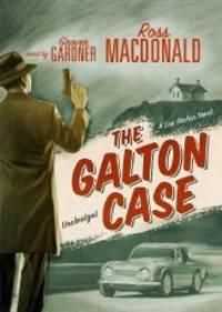 image of The Galton Case (A Lew Archer Mystery) (Lew Archer Novels (Audio))