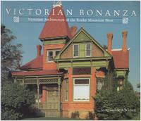 Victorian Bonanza: Victorian Architecture of the Rocky Mountain West