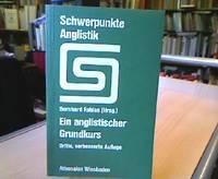 Ein anglistischer Grundkurs zur Einführung in das Studium der Literaturwissenschaft. In...