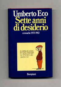 Sette Anni Di Desiderio, Cronache 1977-1983  - 1st Edition/1st Printing