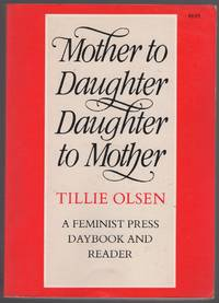 Mother to Daughter Daughter to Mother Mothers on Mothering. A Daybook and Reader
