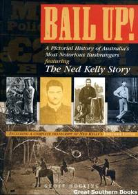 BAIL UP!:  A Pictorial History of Australia's Most Notorious Bushrangers