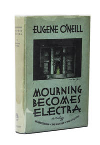 Mourning Becomes Electra. A Trilogy