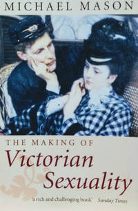 The Making of Victorian Sexuality