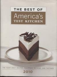 The Best of America's Test Kitchen 2010  ; Best of America's Test Kitchen  Cookbook: The Year's Best Recipes