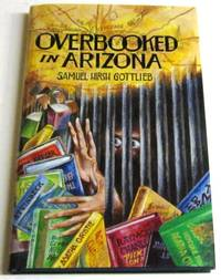 Overbooked in Arizona (signed limited)