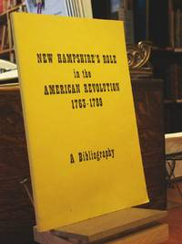 New Hampshire's Role in the American Revolution, 1763-1789: a Biography