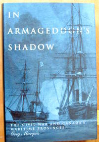 image of In Armageddon's Shadow. the Civil War and Canada's Maritime Provinces