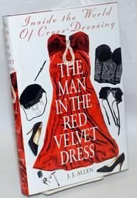 image of The Man in the Red Velvet Dress: inside the world of cross-dressing