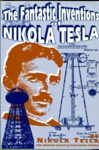 image of The Fantastic Inventions Of Nikola Tesla