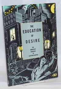 The education of desire; the anarchist graphics of Clifford Harper