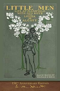 Little Men 150th Anniversary Edition: Illustrated Classic