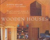 WOODEN HOUSES; Wood's natural beauty in architecture and interiors
