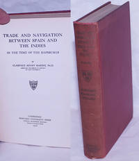 image of Trade and Navigation Between Spain and the Indies in the Time of the Habsburgs