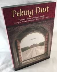 Peking Dust: A Memoir by  Margaret Zee - Paperback - Limited Author's Edition - 2003 - from Clausen Books, RMABA (SKU: AC1333)