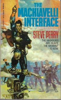 The Machiavelli Interface by Steve Perry  - Paperback  - First  - 1986  - from Bujoldfan (SKU: 072612010441513565cvm)