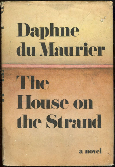 HOUSE ON THE STRAND, Du Maurier, Daphne