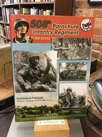 508th Parachute Infantry Regiment: Red Devils : Normandy - Ardennes - Germany (English and French Edition)