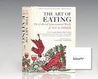 image of The Art of Eating: The Collected Gastronomical Works of M.F.K. Fisher.