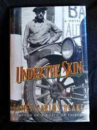 Under the Skin: A Novel by James Carlos Blake - Signed First Edition - 2003-03-08 - from Mutiny Information Cafe (SKU: 126395)