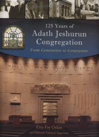 125 Years of Adath Jeshurun Congregation:  From Generation to Generation