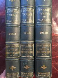 Tours in Wales by Thomas Pennant, with Notes, Preface, and Copious Index Complete Three Volume Hardcover Set