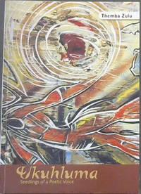 Ukuhluma : Seedlings of a Poetic Voice