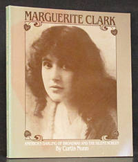 Marguerite Clark: America's Darling of Broadway and the Silent Screen